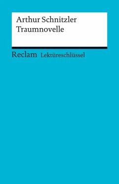 Lektüreschlüssel. Arthur Schnitzler: Traumnovelle (eBook, ePUB) - Freund-Spork, Walburga; Freund, Winfried