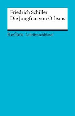 Lektüreschlüssel. Friedrich Schiller: Die Jungfrau von Orleans (eBook, ePUB) - Mudrak, Andreas