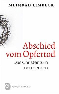 Abschied vom Opfertod (eBook, ePUB) - Limbeck, Meinrad