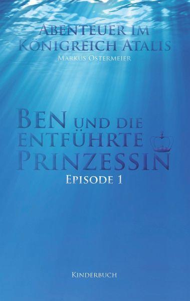 Ben und die entführte Prinzessin - Ostermeier, Markus