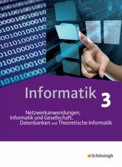 Informatik 3. Schülerband. Das neue Lehrwerk fü...