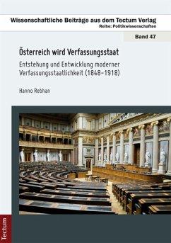 Österreich wird Verfassungsstaat (eBook, PDF) - Rebhan, Hanno