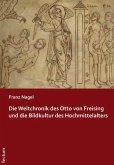 Die Weltchronik des Otto von Freising und die Bildkultur des Hochmittelalters (eBook, PDF)