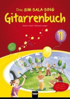 Das SIM-SALA-SING Gitarrenbuch - Hackl, Stefan; Langer, Michael