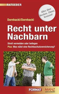 Recht unter Nachbarn (eBook, ePUB) - Dornhackl, Silvia; Dornhackl, Wolfgang