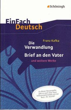Die Verwandlung, Brief an den Vater und weitere Werke. EinFach Deutsch Textausgaben - Kafka, Franz