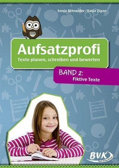 Aufsatzprofi - Band 2: Fiktive Texte
