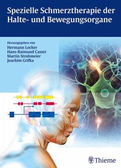 Spezielle Schmerztherapie der Halte- und Bewegungsorgane (eBook, PDF) - Casser, Hans Raimund; Locher, Hermann; Strohmeier, Martin; Grifka, Joachim