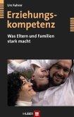 Erziehungskompetenz - Was Eltern und Familien stark macht (eBook, ePUB)