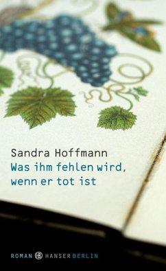 Was ihm fehlen wird, wenn er tot ist (eBook, ePUB) - Hoffmann, Sandra
