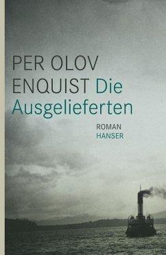 Die Ausgelieferten (eBook, ePUB) - Enquist, Per Olov