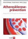 Atheroskleroseprävention: Diagnostik und Therapie von Risikofaktoren (eBook, PDF)