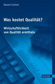 Was kostet Qualität? - Wirtschaftlichkeit von Qualität ermitteln (eBook, PDF)