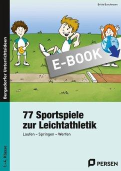 77 Sportspiele zur Leichtathletik (eBook, PDF) - Buschmann, Britta