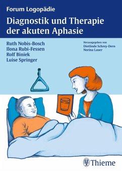 Diagnostik und Therapie akuter Aphasien (eBook, PDF) - Nobis-Bosch, Ruth; Biniek, Rolf; Rubi-Fessen, Ilona; Springer, Luise