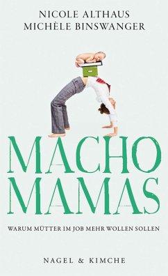 Macho-Mamas (eBook, ePUB) - Althaus, Nicole; Binswanger, Michèle