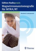 Magnetresonanztomografie für MTRA/RT (eBook, PDF)