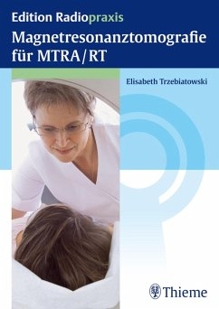 Magnetresonanztomografie für MTRA/RT (eBook, PDF) - Trzebiatowski, Elisabeth