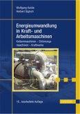 Energieumwandlung in Kraft- und Arbeitsmaschinen (eBook, PDF)