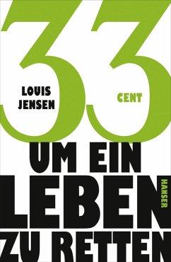33 Cent - um ein Leben zu retten (eBook, ePUB) - Jensen, Louis
