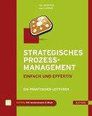 Strategisches Prozessmanagement - einfach und effektiv (eBook, PDF)