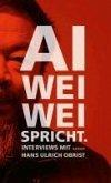 Ai Weiwei spricht (eBook, ePUB)