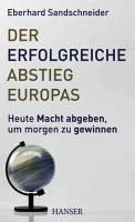 Der erfolgreiche Abstieg Europas (eBook, ePUB) - Sandschneider, Eberhard