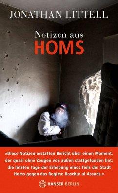 Notizen aus Homs (eBook, ePUB) - Littell, Jonathan