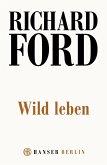 Wild Leben (eBook, ePUB)