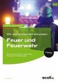 Wir entdecken und erkunden: Feuer und Feuerwehr (eBook, PDF)