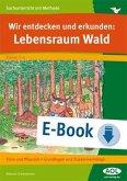 Wir entdecken und erkunden: Lebensraum Wald (eBook, PDF)