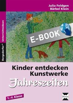 Kinder entdecken Kunstwerke: Jahreszeiten (eBook, PDF) - Klein, Bärbel