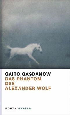 Das Phantom des Alexander Wolf (eBook, ePUB) - Gasdanow, Gaito