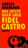 Das letzte Buch über Fidel Castro (eBook, ePUB)