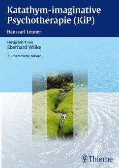 Katathym-imaginative Psychotherapie (KiP) (eBook, PDF) - Wilke, Eberhard