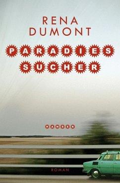 Paradiessucher (eBook, ePUB) - Dumont, Rena
