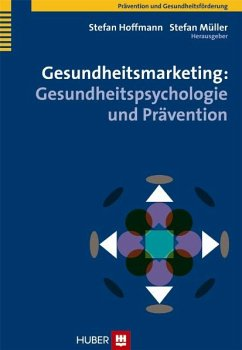 Gesundheitsmarketing: Gesundheitspsychologie und Prävention (eBook, PDF)