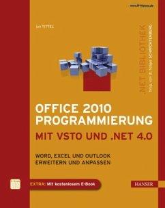 Office 2010 Programmierung mit VSTO und .NET 4....