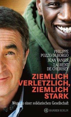Ziemlich verletzlich, ziemlich stark (eBook, ePUB) - Pozzo Di Borgo, Philippe; Vanier, Jean; Cherisey, Laurent
