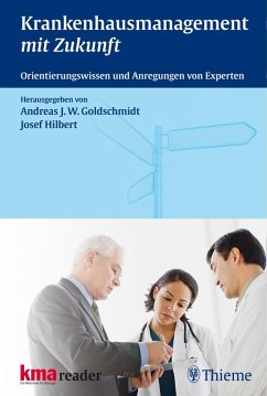 Krankenhausmanagement mit Zukunft (eBook, ePUB) - Goldschmidt, Andreas J. W.; Hilbert, Josef