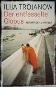 Der entfesselte Globus (eBook, ePUB) - Trojanow, Ilija