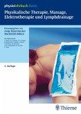 Physikalische Therapie, Massage, Elektrotherapie und Lymphdrainage (eBook, PDF)