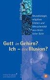 Gott im Gehirn? Ich - eine Illusion? (eBook, ePUB)