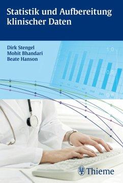 Statisitik und Aufbereitung klinischer Daten (eBook, PDF) - Stengel, Dirk; Bhandari, Mohit; Hanson, Beate