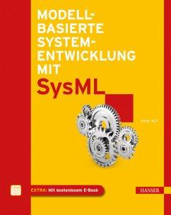 Modellbasierte Systementwicklung mit SysML (eBook, PDF) - Alt, Oliver