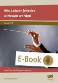 Wie Lehrer (wieder) wirksam werden (eBook, ePUB)