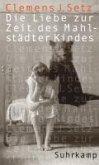 Die Liebe zur Zeit des Mahlstädter Kindes (eBook, ePUB)