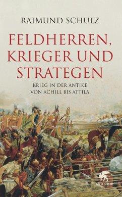 Feldherren, Krieger und Strategen (eBook, ePUB) - Schulz, Raimund