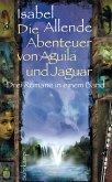 Die Abenteuer von Aguila und Jaguar (eBook, ePUB)