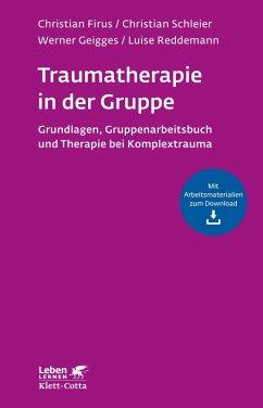 Traumatherapie in der Gruppe (eBook, ePUB) - Reddemann, Luise; Geigges, Werner; Firus, Christian; Schleier, Christian